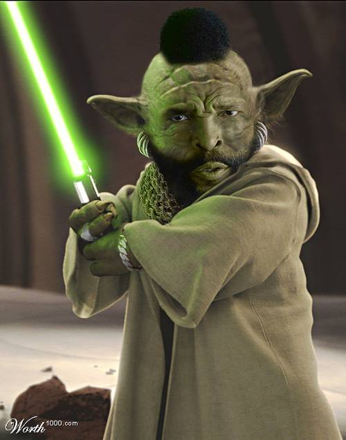 http://electrokami.com/wp-content/uploads/2011/04/star-wars-mr-t-as-yoda.jpg