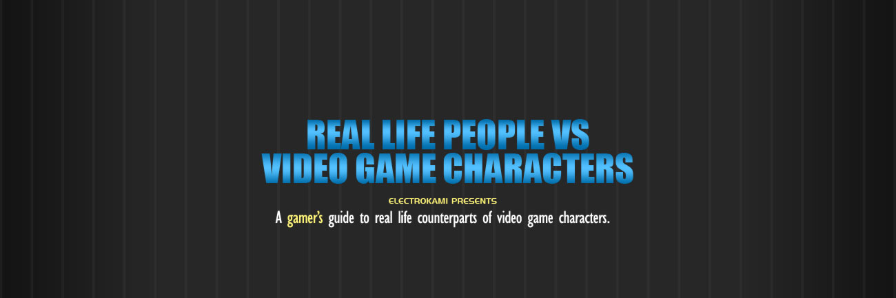 Video game characters and their real life counterparts